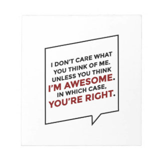 You're Right I'm Awesome Notepad
