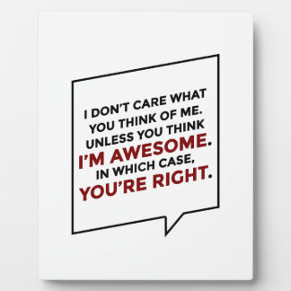You're Right I'm Awesome Plaque