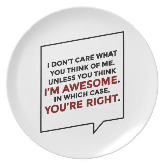 You're Right I'm Awesome Plate