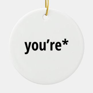 you're round ceramic ornament