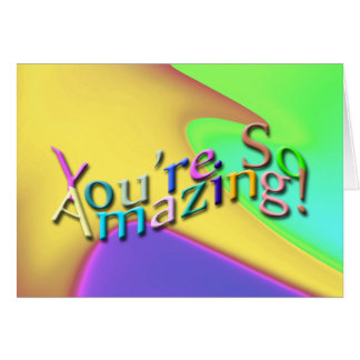 You're So Amazing! Card