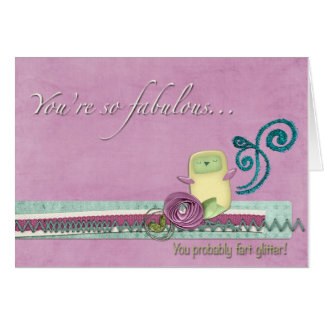You're so Fabulous Greeting Card