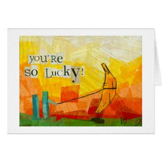 You're So Lucky! Card