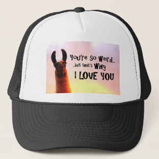 You're so weird trucker hat