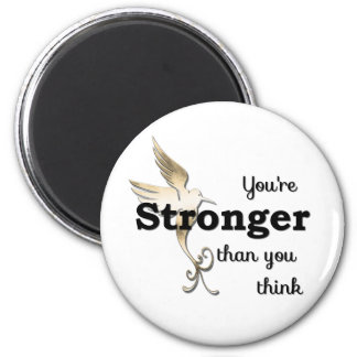 You're Stronger Than You Think Magnet