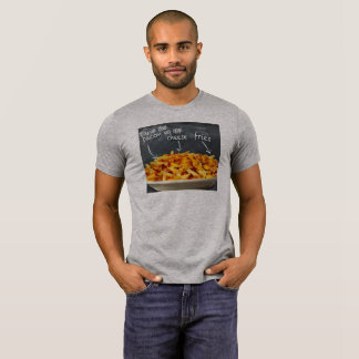 You're the bacon on my cheese fries T-Shirt