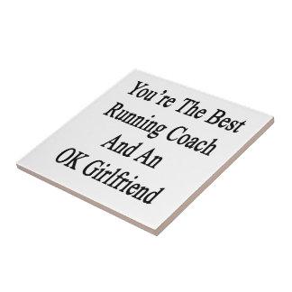 You're The Best Running Coach And An OK Girlfriend Tiles