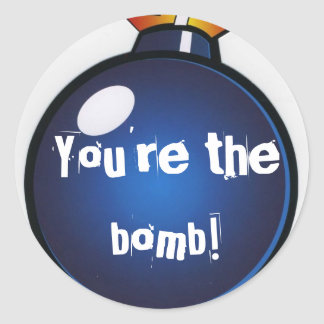 """""""You're the bomb!"""" Stickers"""