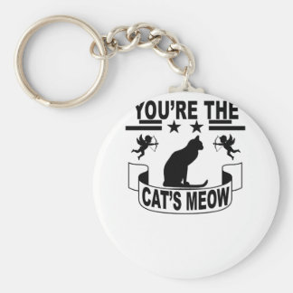 You're the cat's meow . keychain