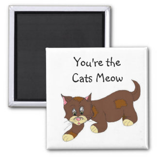 You're the Cats Meow Square Magnet