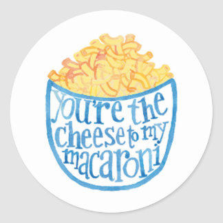 You're the cheese to my macaroni classic round sticker