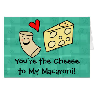 You're the Cheese to my Macaroni, Cute Valentine Card