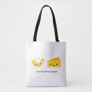 You're the Cheese to my Macaroni Tote Bag