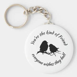 You're the Kind of Friend Cute Bird Silhouette art Keychain