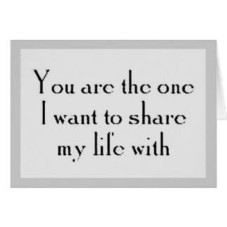 YOU'RE THE ONE WANT SHARE LIFE WITH LOVE LOYALTY CARD