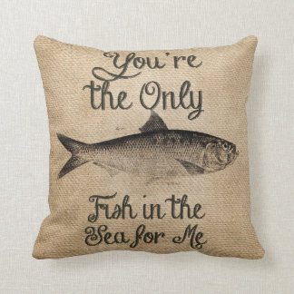 You're the Only Fish in The Sea For Me Burlap Throw Pillow