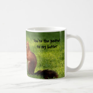 You're the peanut to my butter mug