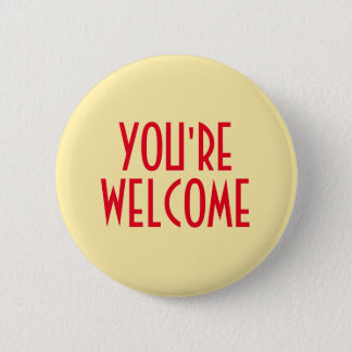 You're Welcome Button