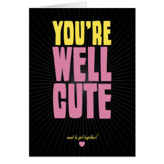 You're Well Cute - want to get together? Stationery Note Card