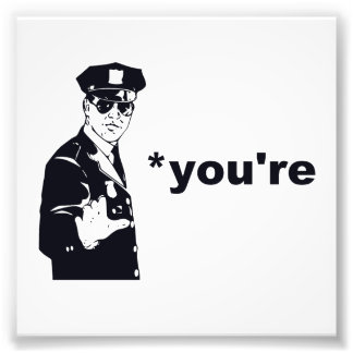 You're Your Grammar Police Photo Art