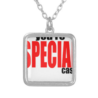 you'respecialcase you are special case qoute joke silver plated necklace