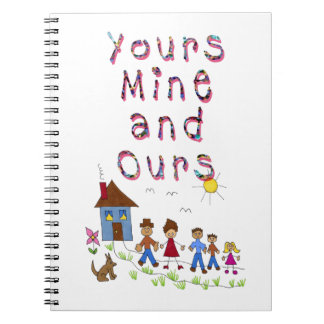 Yours Mine and Ours Blended Family Stepmom Stepdad Spiral Notebook