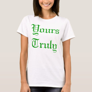 Yours Truly T-Shirt