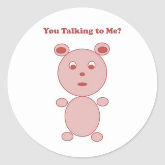YouTalking to ME Pink Bear Round Sticker