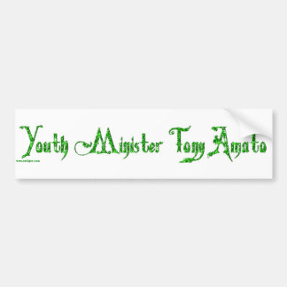 Youth Minister Tony Amato Bumper Sticker