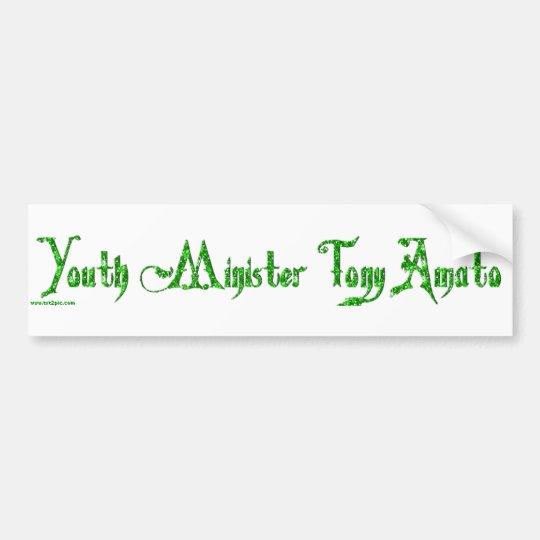 Youth Minister Tony Amato Bumper Sticker