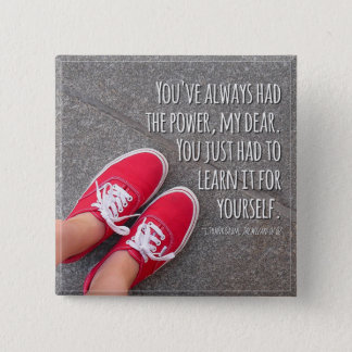 You've Always Had the Power Quote Pin