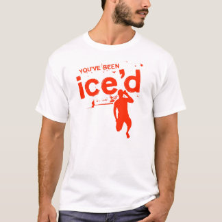 You've Been Ice'd T-Shirt
