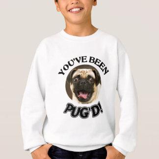 YOU'VE BEEN PUG'D! - FUNNY PUG DOG SWEATSHIRT