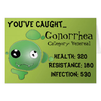 You've caught... Gonorrhea Card