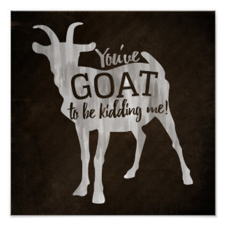 You've 'GOAT' to be kidding me! poster