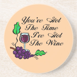 You've Got The Time I've Got The Wine Coaster