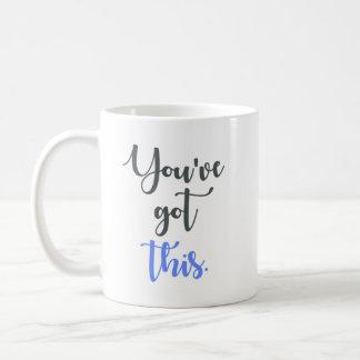 You've Got this Calligraphy Coffee Mug