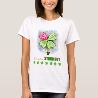 you've got to stand out T-Shirt