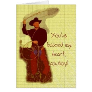 You've lassoed my heart, cowboy! card