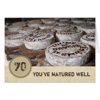 You've Matured Well 70th Birthday Old Cheese Card