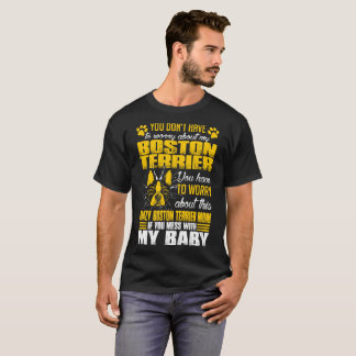 Youve Worry About Crazy Boston Terrier Mom Tshirt