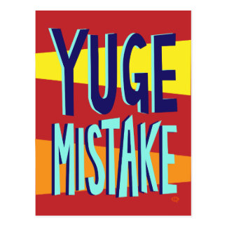 Yuge Mistake Postcard