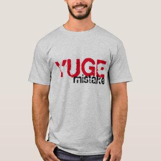 Yuge Mistake T-Shirt