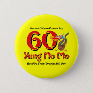 Yung No Mo 60th Birthday 2 Inch Round Button