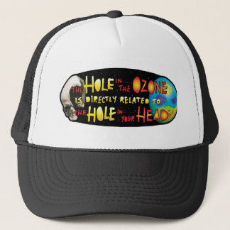 YWNMWR Hole in the Ozone=Hole in Your Head Hat