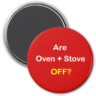 z93 - Magnetic Reminder ~ ARE OVEN + STOVE OFF? 3 Inch Round Magnet