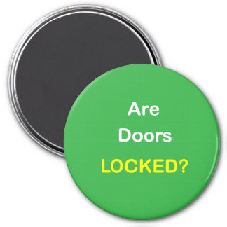 z94 - Magnetic Reminder ~ ARE DOORS LOCKED? 3 Inch Round Magnet