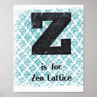Z is for Zen Lattice Poster