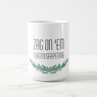 Zag On 'Em: Twenty Serpentine Mug