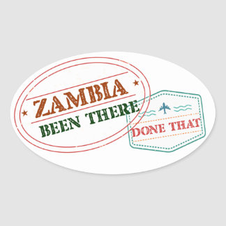 Zambia Been There Done That Oval Sticker